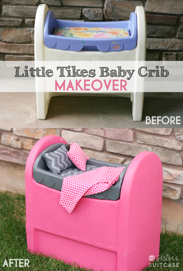 Little Tikes Baby Crib Makeover - My Sister's Suitcase ...