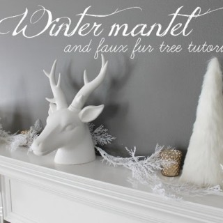 Winter Mantel {and Fur Tree Tutorial}