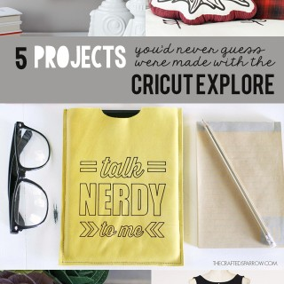 5 Things You'd Never Guess Were Made with the Cricut Explore + $100 Giveaway